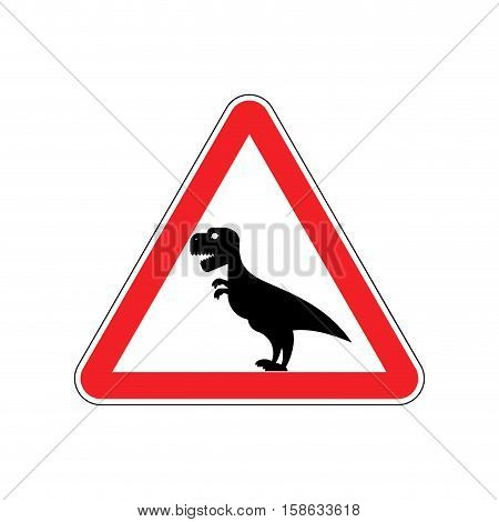 Attention Dinosaur. Sign Warning Of Dangerous Predator Reptile. Danger Road Sign Red Triangle. Tyran
