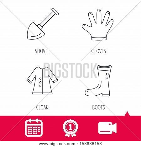 Achievement and video cam signs. Shovel, boots and gloves icons. Cloak linear sign. Calendar icon. Vector