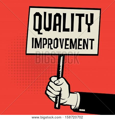 Poster in hand business concept with text Quality Improvement vector illustration