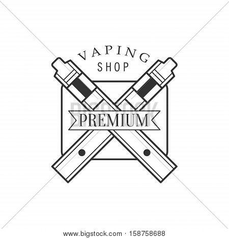 Crossed Electronic Cigaretes Premium Quality Vapers Club Monochrome Stamp For A Place To Smoke Vector Design Template. Black And White Illustration With Smoking Related Objects Silhouettes With Text.