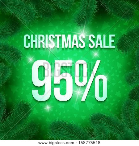 Christmas sale sign vector label 95 percent sale with fir tree branches with green ornament  background. Winter sale. Greeting Card Ready for your design. Vector Illustration.