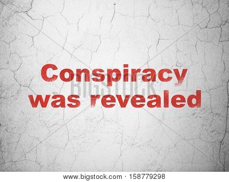 Political concept: Red Conspiracy Was Revealed on textured concrete wall background