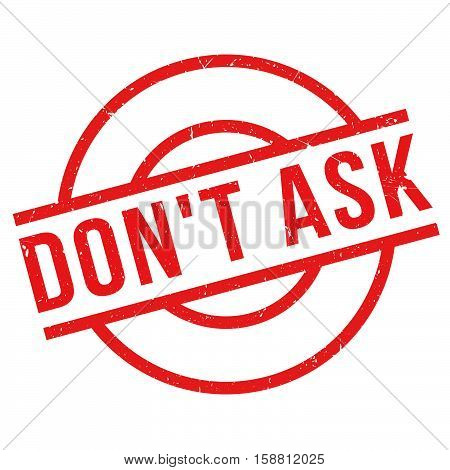 Don't Ask Rubber Stamp