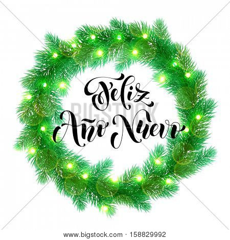 Spanish New Year greeting Feliz Ano Nuevo text on garland decoration of spanish Christmas lights design element. Vector wreath of pine, fir, spruce branches. Christmas in Spain