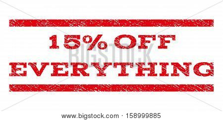 15 Percent Off Everything watermark stamp. Text caption between horizontal parallel lines with grunge design style. Rubber seal stamp with unclean texture.
