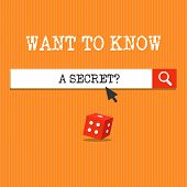 Handwriting Text Writing Want To Know A Secret Question. Concept Meaning To Divulge A Confidential V poster