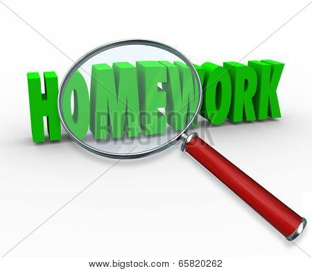 Homework word magnifying glass to illustrate school projects, lessons or assignment