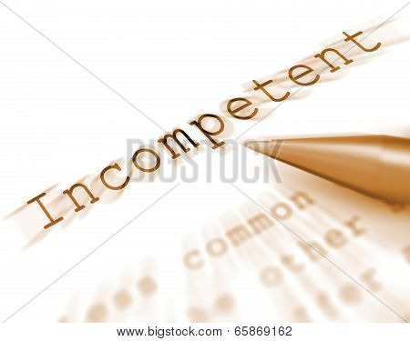 Incompetent Word Displays Incapable Unqualified Or Inefficient
