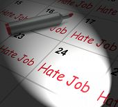 foto of hate  - Hate Job Calendar Displaying Miserable At Work - JPG