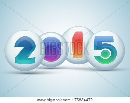 Glossy balls with colorful numeral text 2015 on blue background for Happy New Year celebrations.