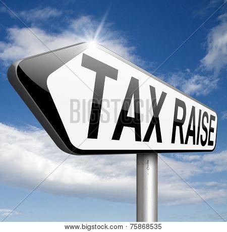 tax raise raising or increase taxes rising costs