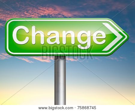 changes ahead going different direction change and improvement making thing better for the future positive evolution improve the world and your life now