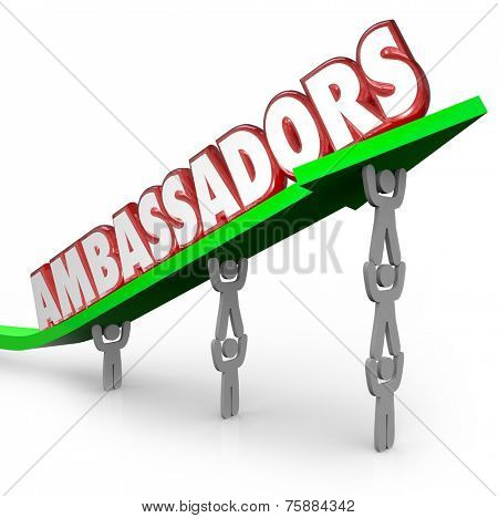 Ambassadors word in 3d red letters on an arrow lifted by people serving as diplomats or representatives from a company, organization or country