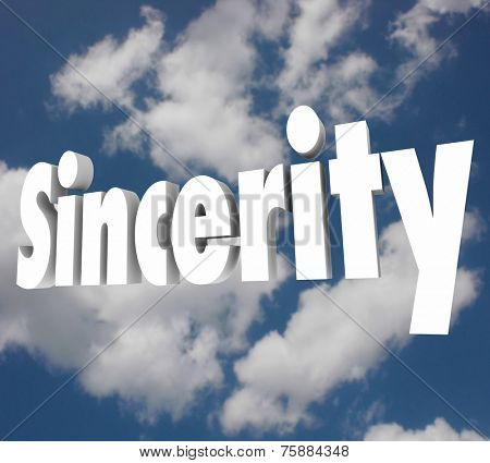 Sincerity word on cloudy sky to illustrate being truthful, honest, direct and open in communication and relationships with others