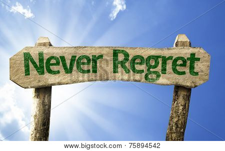 Never Regret sign on a summer day
