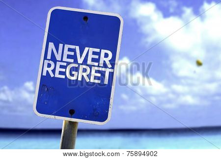 Never Regret sign with a beach on background