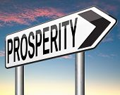 foto of prosperity sign  - prosperity good luck and fortune succeed in life and business be happy and successful happiness financial success sign    - JPG