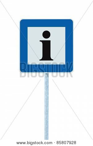 Info Sign In Blue, Black I Letter Icon, White Frame, Isolated Roadside Information Signage On Post