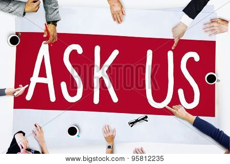 Ask Us Inquiries Questions Concerns Contact Concept