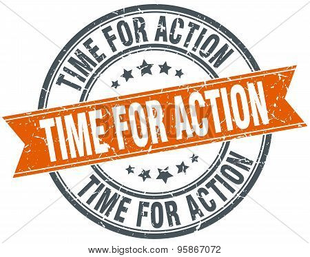 Time For Action Round Orange Grungy Vintage Isolated Stamp