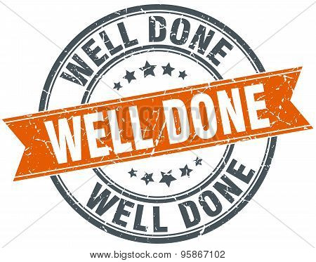 Well Done Round Orange Grungy Vintage Isolated Stamp
