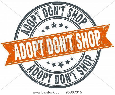 Adopt Don't Shop Round Orange Grungy Vintage Isolated Stamp
