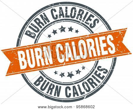 Burn Calories Round Orange Grungy Vintage Isolated Stamp