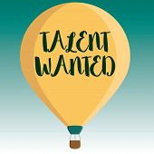 Handwriting Text Talent Wanted. Concept Meaning Hiring For Specific Skills Need Of Job Position Vaca poster