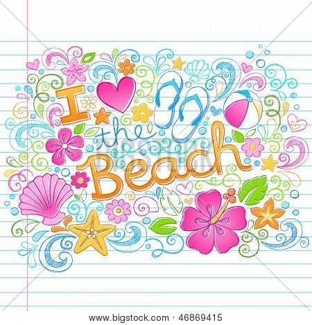 I Love the Beach Tropical Summer Vacation Sketchy Notebook Doodles with Hibiscus Flower, Flip-Flops, and Sea shells- Hand Drawn Illustration on Lined Sketchbook Paper Background