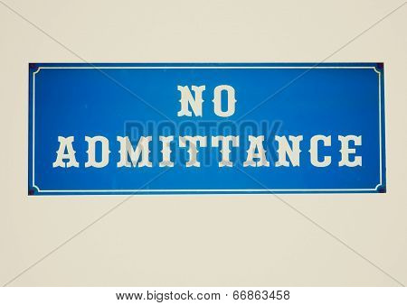 Retro Look No Admittance Sign
