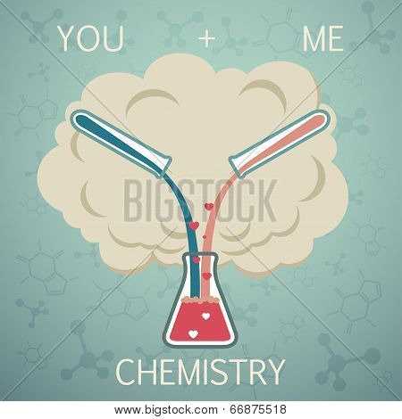 You And Me It Is Chemistry. Chemistry Of Love