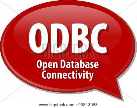 Speech bubble illustration of information technology acronym abbreviation term definition ODBC Open Database Connectivity