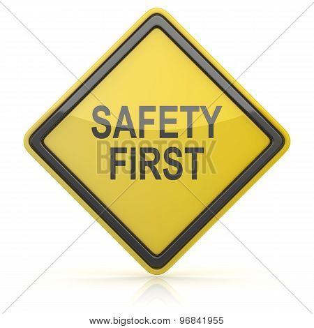 Road Sign - Safety First