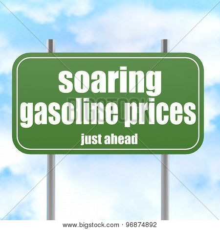 Green Road Sign With Soaring Gasoline Prices Word
