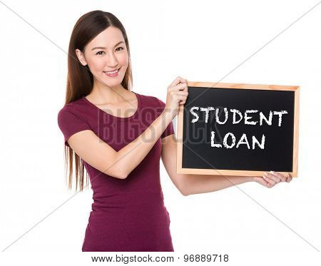 Asian woman with chalkboard showing phrase student loan