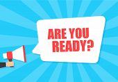 Male Hand Holding Megaphone With Are You Ready Speech Bubble. Loudspeaker. Banner For Business, Mark poster