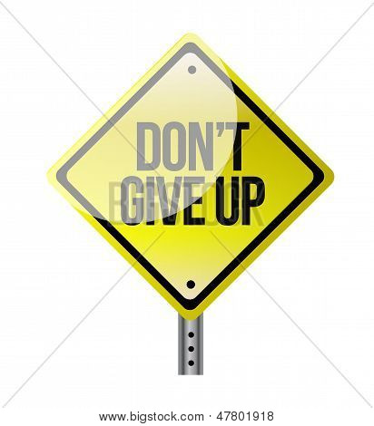 Dont Give Up Yellow Road Sign Illustration