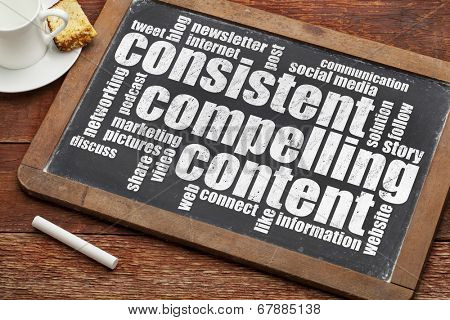 consistent, compelling content -  recommendation for bloging and social media marketing - a word cloud in white chalk text  on a vintage slate blackboard with cup of coffee