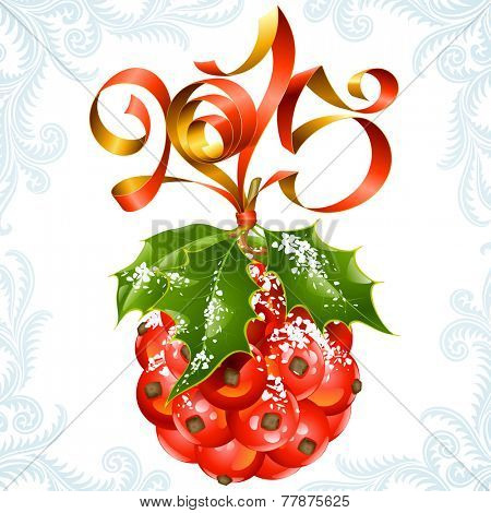 Vector ribbon in the shape of 2015 and holly ball. Christmas and New Year greeting card