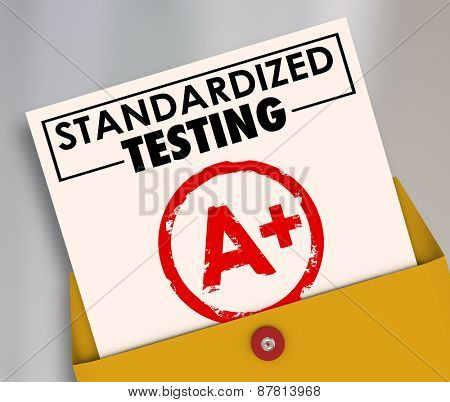 Standardized Testing words on a report card graded or scored A Plus to illustrate results of manadated, common, consistent curriculum in school and education