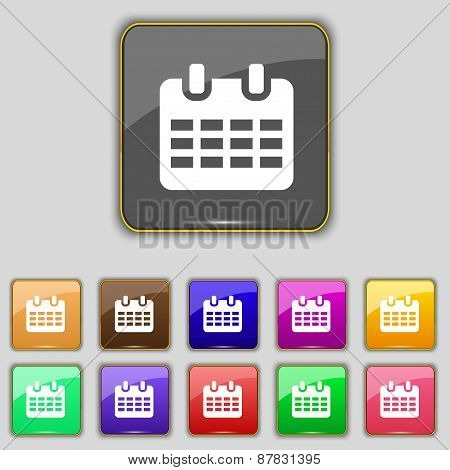 Calendar, Date Or Event Reminder  Icon Sign. Set With Eleven Colored Buttons For Your Site. Vector