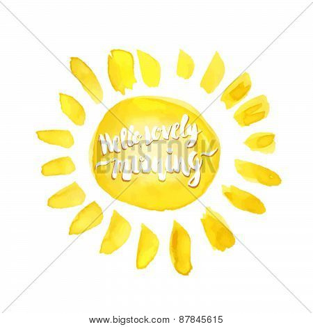 Watercolor Sun And Hello Lovely Morning Hand Drawn Lettering Lable