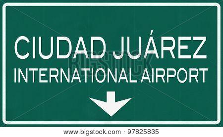 Ciudad Juarez Mexico International Airport Highway Sign