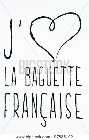 I love french baguette