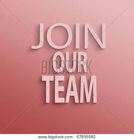 text on the wall or paper, join our team