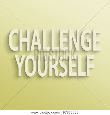 text on the wall or paper, challenge yourself