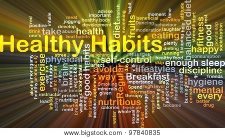Background concept wordcloud illustration of healthy habits glowing light
