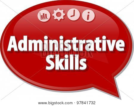 Speech bubble dialog illustration of business term saying Administrative skills