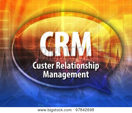 Speech bubble illustration of information technology acronym abbreviation term definition CRM Customer Relationship Management