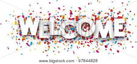 White welcome sign over confetti background. Vector holiday illustration.